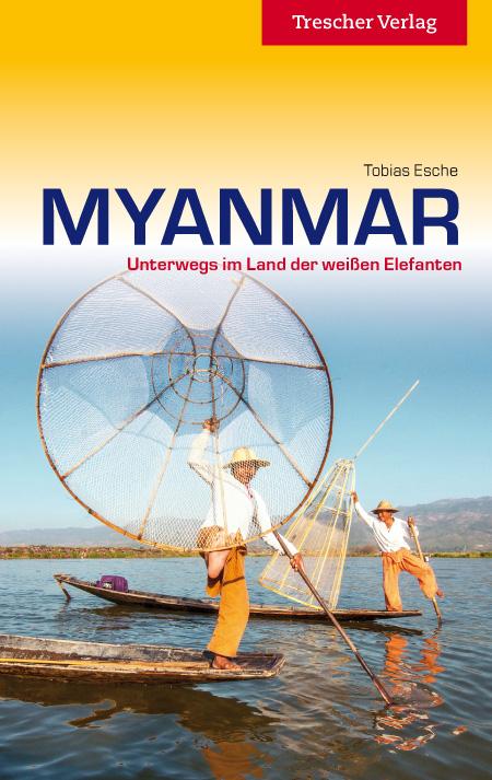 Reiseführer: Myanmar - Unterwegs im Land der weißen Elefanten