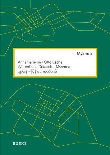 Wörterbuch Deutsch-Myanma, Autoren: Annemarie und Otto Esche,  2011. 1.040 Seiten.